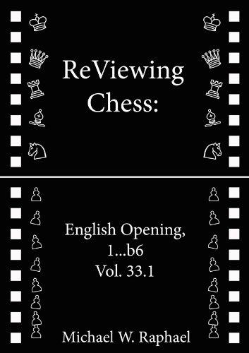 ReViewing Chess: English, 1...b6, Vol. 33.1 (English Edition)
