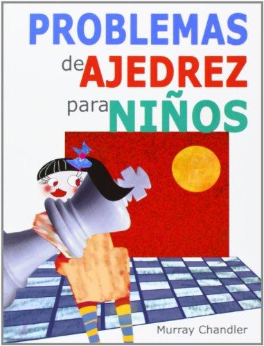 Problemas De Ajedrez Para Niños (Ajedrez Para Niños (ajedr))