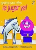 ¡a Jugar Ya! 2. Ajedrez Para Niños - Garcia Palermo Carlos