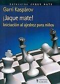 ¡Jaque mate! Iniciación al ajedrez para niños.