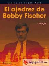 El ajedrez de Bobby Fischer (Jaque mate). LIBRO NUEVO. ENVÍO URGENTE (Agapea)