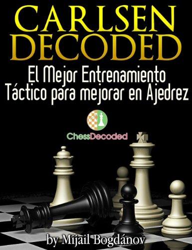 Chess Tactics Magnus Carlsen Decoded (En Español) - El Mejor Entrenamiento Táctico para mejorar en Ajedrez (Chess Decoded)
