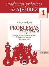 CUADERNOS PRÁCTICOS DE AJEDREZ 1. PROBLEMAS DE APERTURA (Cuadernos Practicos Aj