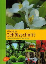 Pirc, Alles über Gehölzschnitt, Ziergehölze Obst Formschnitt, Baum-Schmitt, 2008