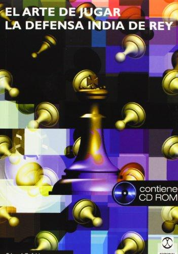 ARTE DE JUGAR LA DEFENSA INDIA DE REY, EL (Libro+CD) (Ajedrez)