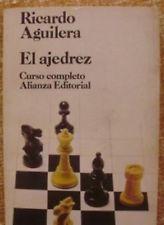 Ricardo Aguilera/ El ajedrez/ Curso completo/ Alianza Editorial/ 1986/ Bolsillo