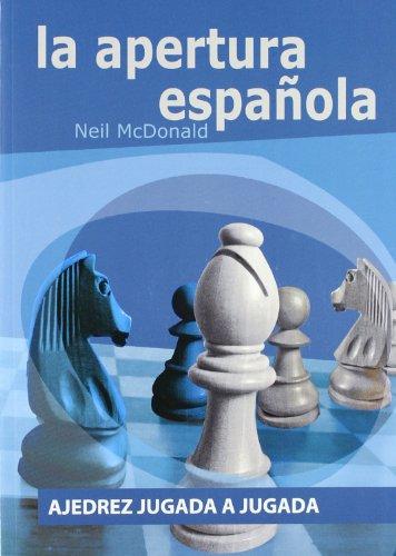 Apertura española, la (Ajedrez Jugada A Jugada)