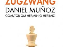 El Método Zugzwang: El sistema para mejorar rápidamente los resultados del jugador de ajedrez.