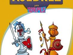 AJEDREZ PARA TORPES