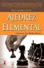 Ajedrez elemental: Ajedrez para principiantes por los grandes maestros (Escaques – Libros Ajedrez)