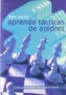 Aprender tácticas de ajedrez, John Nunn.