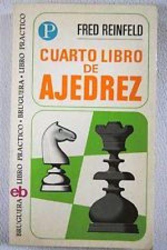 Cuarto libro de ajedrez / Reinfeld, Fred