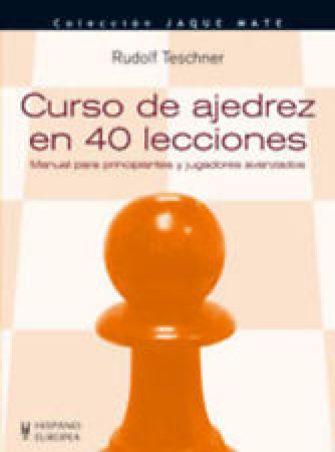CURSO DE AJEDREZ EN 40 LECCIONES - TESCHNER, RUDOLF. LIBRO NUEVO. URGENTE....
