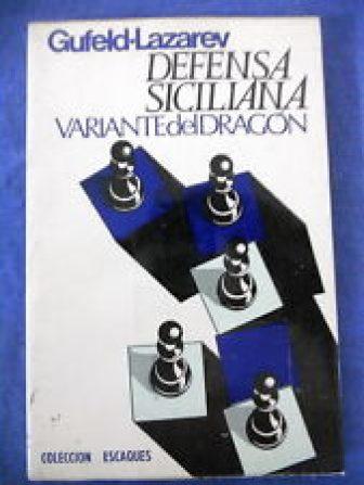 Defensa Siciliana,Variante del Dragon,Gufeld-Lazarev,Ed.Martinez Roca 1981