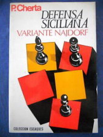 Defensa Siciliana,variante Najdorf,P.Cherta,Ed.Martinez Roca 1984