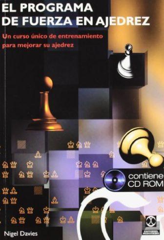 El programa fuerza en ajedrez : un curso único de entrenamiento para...