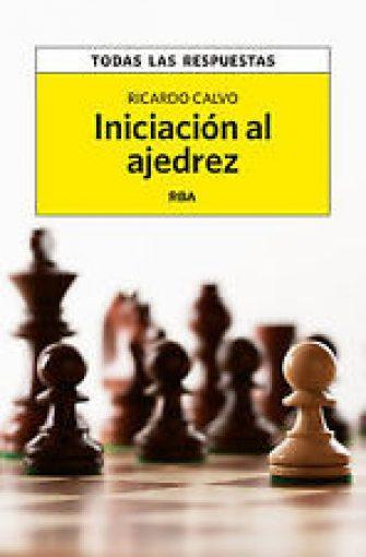 Iniciación al ajedrez. NUEVO. Nacional URGENTE/Internac. económico. NARRATIVA