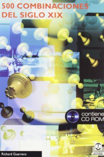 QUINIENTAS COMBINACIONES DEL SIGLO XIX (Libro+CD ROM) (Ajedrez)